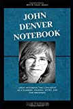John Denver Notebook: Great Notebook for School or as a Diary, Lined With More than 100 Pages.  Notebook that can serve as a Planner, Journal, Notes and for Drawings. (John Denver Notebooks)