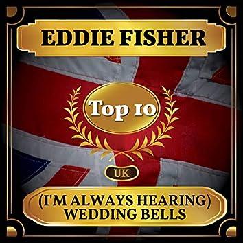 (I'm Always Hearing) Wedding Bells (UK Chart Top 40 - No. 5)