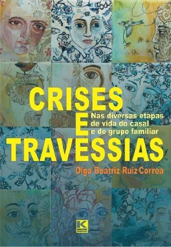 Crises e Travessias - na vida do casal e do grupo familiar (Portuguese Edition)