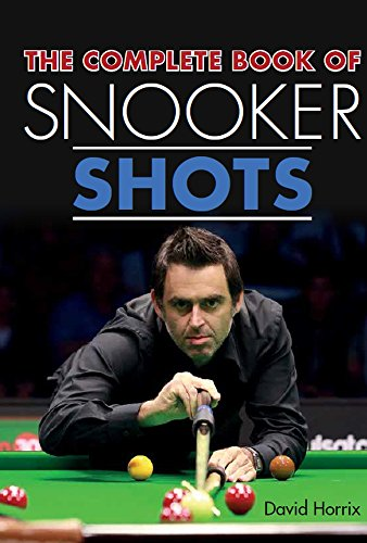 Compare Textbook Prices for The Complete Book of Snooker Shots  ISBN 9781785003578 by Horrix, David