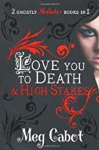 The Mediator: Love You to Death & High Stakes (Mediator Bind Up) by Cabot, Meg 1st (first) Edition (2010)