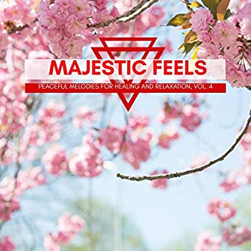 Majestic Feels - Peaceful Melodies For Healing And Relaxation, Vol. 4