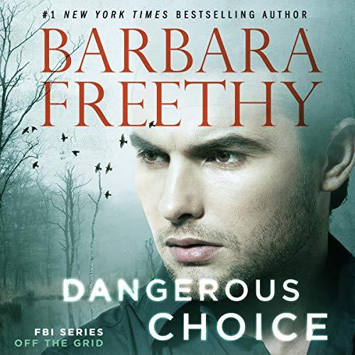 Dangerous Choice: Off the Grid: FBI Series, Book 5