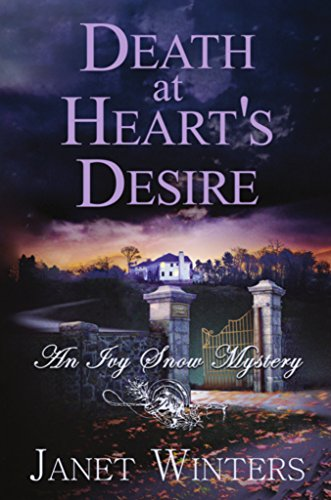 Death at Heart's Desire: An Ivy Snow Mystery (Ivy Snow Mysteries Book 2) (English Edition)