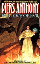 By Piers Anthony - For Love of Evil (Book Six of Incarnations of Immortality) (1990-02-16) [Mass Market Paperback]