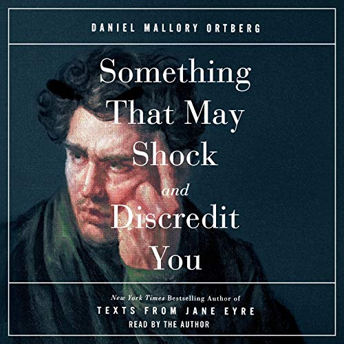 Something That May Shock and Discredit You audiobook cover art