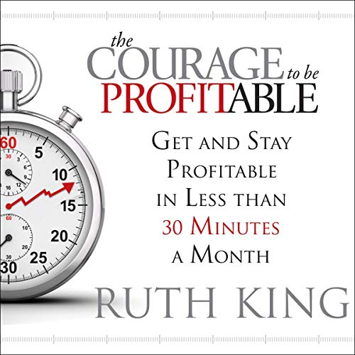 The Courage to Be Profitable cover art