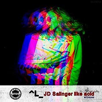 JD Salinger Like Acid