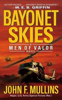 Bayonet Skies: Men of Valor by [John F. Mullins]
