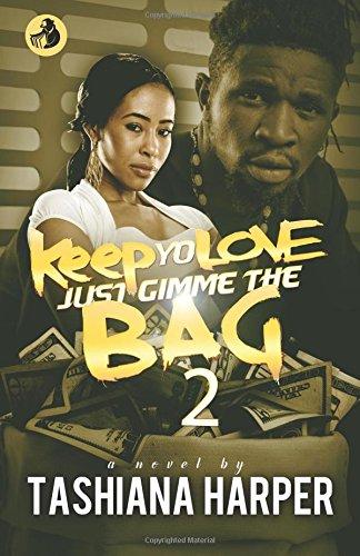 Keep Yo Love, Just Gimme The Bag 2