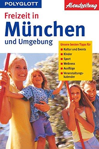 Freizeit in München und Umgebung (Polyglott Freizeitführer)