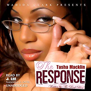 The Response (Wahida Clark Presents)     The Letter, Book 2              By:                                                                                                                                 Tasha Macklin                               Narrated by:                                                                                                                                 J. Lee (The Fabulous)                      Length: 31 mins     36 ratings     Overall 4.6
