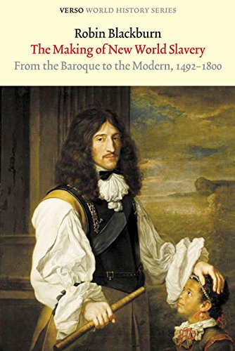 The Making of New World Slavery: From the Baroque to the Modern, 1492-1800 (Verso World History)