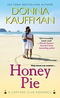Honey Pie (Cupcake Club Book 4) by [Donna Kauffman]