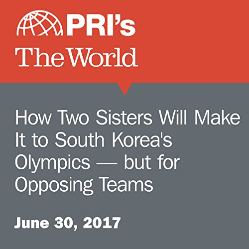 How Two Sisters Will Make It to South Korea's Olympics — but for Opposing Teams audiobook cover art