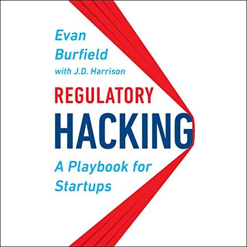 Regulatory Hacking Audiobook By Evan Burfield,                                                                                        J. D. Harrison cover art