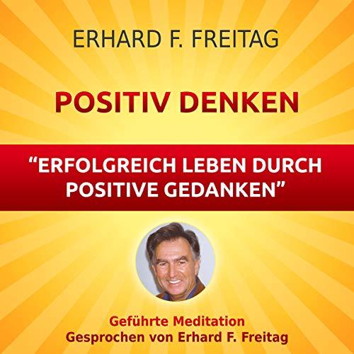 Positiv denken - Erfolgreich leben durch positive Gedanken Titelbild