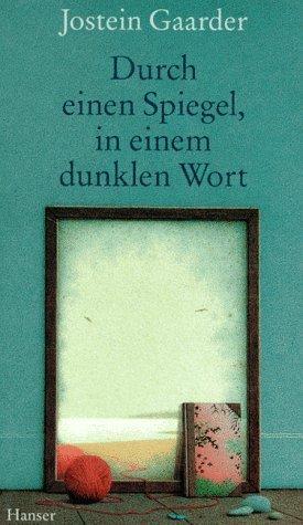 Durch einen Spiegel in einem dunklen Wort von Jostein Gaarder (6. August 1996) Gebundene Ausgabe