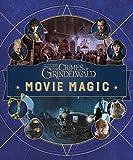 Fantastic Beasts: The Crimes of Grindlewald: Movie Magic