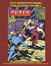 Lost Heroes Of Dynamic Publications: Volume 2: Gwandanaland Comics #2451 -- The Complete Stories of Black Dwarf / Master Key / Mr.