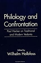 Philology and Confrontation: Paul Hacker on Traditional and Modern Vedanta