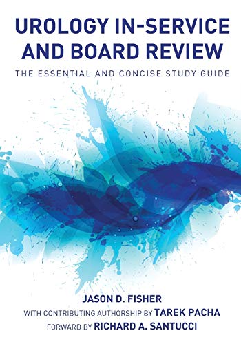 Compare Textbook Prices for Urology In-Service and Board Review - The Essential and Concise Study Guide Illustrated Edition ISBN 9780982749838 by Fisher, Jason D.,Pacha, Tarek,Santucci, Richard a.