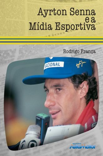 Ayrton Senna e a Mídia Esportiva