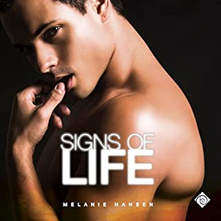 Signs of Life                   By:                                                                                                                                 Melanie Hansen                               Narrated by:                                                                                                                                 Robert Nieman                      Length: 8 hrs and 22 mins     54 ratings     Overall 4.4