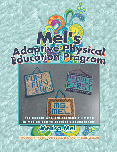 Mel's Adaptive Physical Education Program: (For People Who Are Extremely Limited in Motion Due to Special Circumstances) (English Edition)