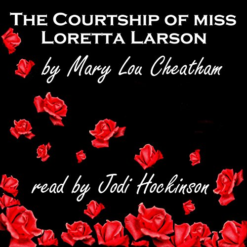 The Courtship of Miss Loretta Larson audiobook cover art