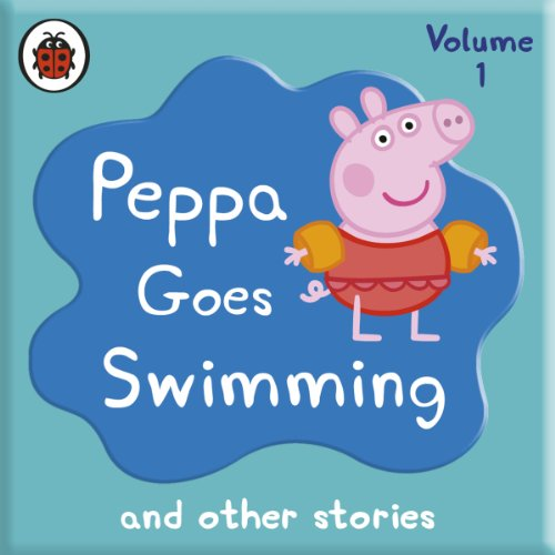 Peppa Pig: Peppa Goes Swimming and Other Audio Stories audiobook cover art