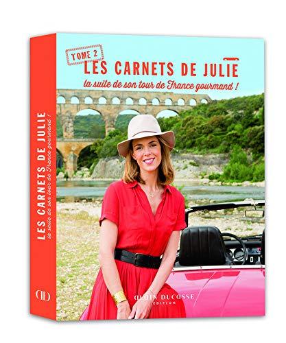 Les carnets de Julie : Tome 2 : La suite de son tour de France gourmand !