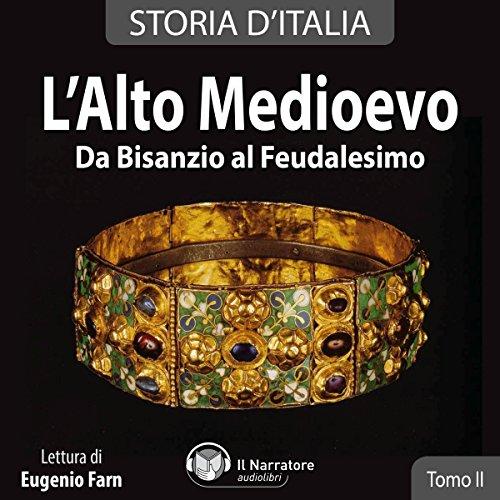 L'alto Medioevo. Da Bisanzio al Feudalesimo audiobook cover art