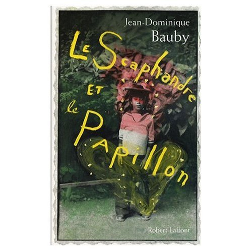 Le Scaphandre et le Papillon (French original of The Diving Bell and the Butterfly) (French Edition) by Jean-Dominique Bauby (2007-06-30)