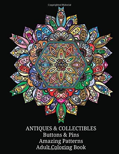 Compare Textbook Prices for ANTIQUES & COLLECTIBLES Buttons & Pins Amazing Patterns Adult Coloring Book  ISBN 9798610083889 by Depot, Mega Media