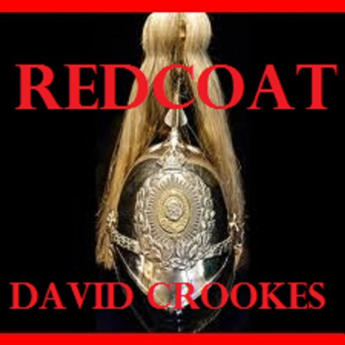 Redcoat                   By:                                                                                                                                 David John Crookes                               Narrated by:                                                                                                                                 Derek Perkins                      Length: 11 hrs and 39 mins     Not rated yet     Overall 0.0