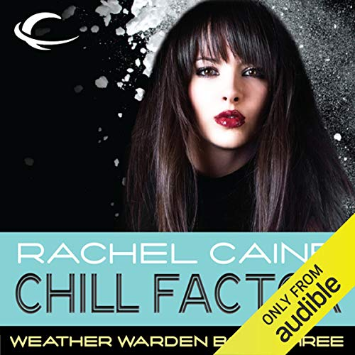 Chill Factor: Weather Warden, Book 3 audiobook cover art