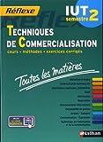 Toutes les matières IUT Techniques de commercialisation - Semestre 2 de Collectif (18 septembre 2014) Broché - 18/09/2014