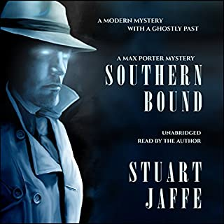 Southern Bound     Max Porter, Book 1              By:                                                                                                                                 Stuart Jaffe                               Narrated by:                                                                                                                                 Stuart Jaffe                      Length: 6 hrs and 8 mins     2 ratings     Overall 4.0