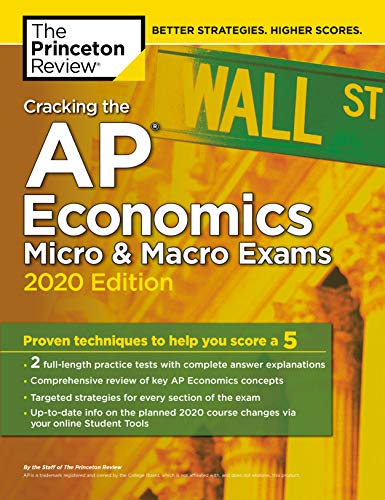 Cracking the AP Economics Micro & Macro Exams, 2020 Edition: Practice Tests & Proven Techniques to H