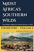 Midst Africa's Southern Realms: The 1820 Settlers to South Africa