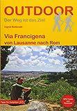 Via Francigena von Lausanne nach Rom (Der Weg ist das Ziel) - Ingrid Retterath