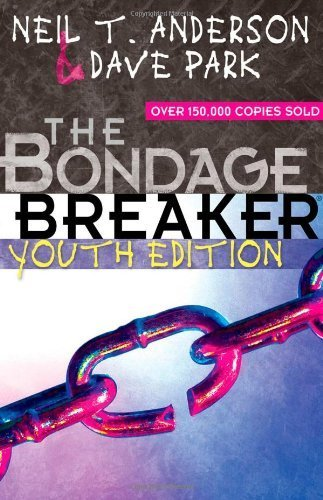 The Bondage Breaker Youth Edition by Anderson, Neil T., Park, Dave(December 15, 2006) Paperback