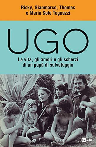 UGO: La vita, gli amori e gli scherzi di un papà di salvataggio