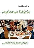 Jungbrunnen Teddorius: Das fünfte Bärchen-Märchen für Bärwachsene im Bubu-fähigen Alter (German Edition)