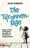 Julia Dibbern: Die Tyrannenlüge
