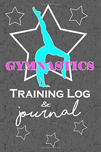 Gymnastics Training Log & Journal: Awesome Gymnastics gift for girl gymnasts- perfect for meets, tracking training & diary! Perfect Notebook for gymnast!