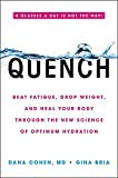 Quench: Beat Fatigue, Drop Weight, and Heal Your Body Through the New Science of Optimum Hydration