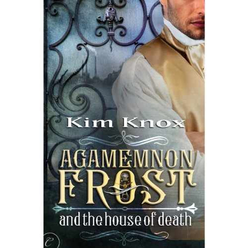 Agamemnon Frost and the House of Death cover art