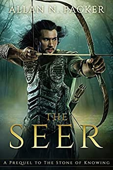 The Seer: A Prequel to The Stone of Knowing (The Stone Cycle) by [Allan Packer]